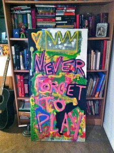 """""""Never Forget to Play"""" by Matt Smiley"""